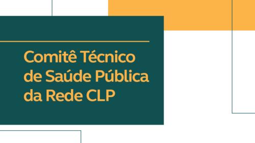CLP cria Comitê Técnico de Saúde Pública sobre o coronavírus