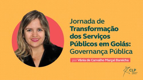 Transformação dos Serviços Públicos em Goiás: Governança Pública