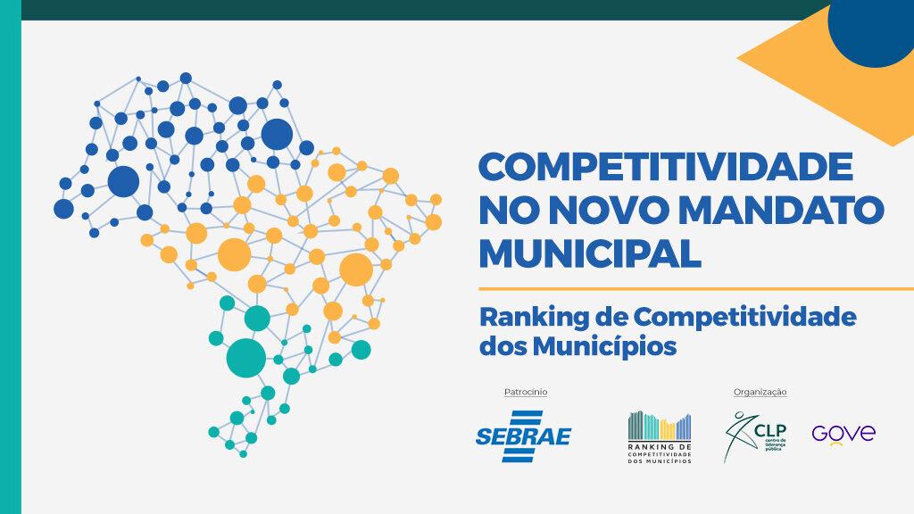 Competitividade no novo mandato municipal: Ranking dos Municípios