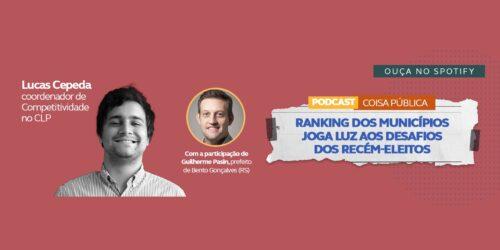 Podcast Coisa Pública: Ranking dos Municípios joga luz aos desafios dos recém-eleitos