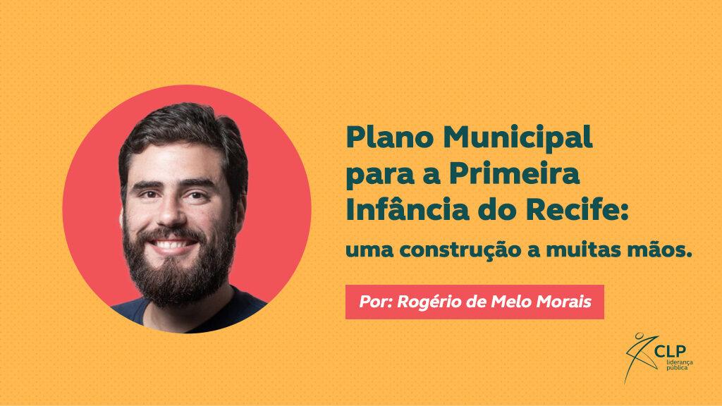 Plano Municipal para a Primeira Infância do Recife: uma construção a muitas mãos