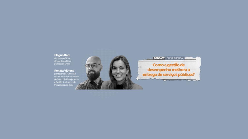 podcast-coisa-publica-como-a-gestao-de-desempenho-melhora-a-entrega-de-servicos-publicos